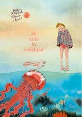 Je_suis_la_meduse_Editions_Les_Fourmis_Rouges.jpg